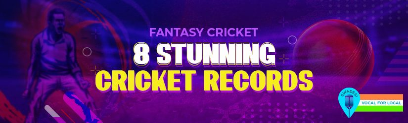 Fantasy Cricket – 8 Stunning Cricket Records