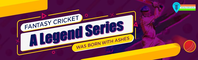 Fantasy Cricket – A Legend Series was born with Ashes