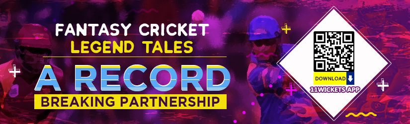 Fantasy Cricket Legend Tales – A Record-Breaking Partnership
