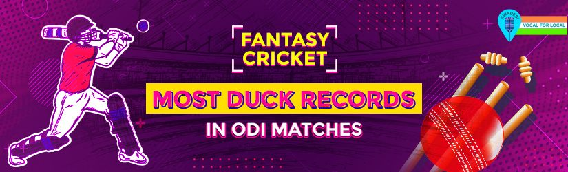 Fantasy Cricket – Most Duck Records in ODI Matches