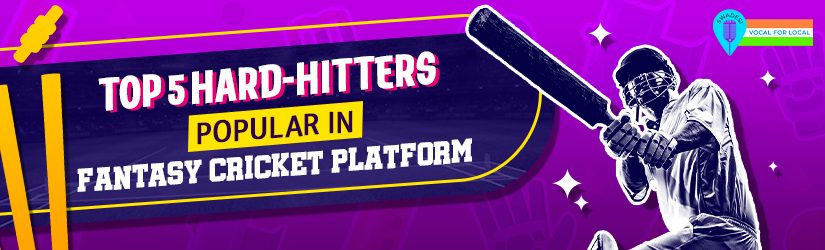 Top 5 Hard-Hitters Popular In Fantasy Cricket Platform
