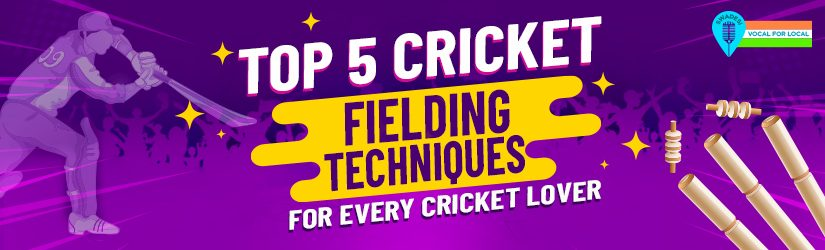 Top 5 Cricket Feilding Techniques For Every Cricket Lover