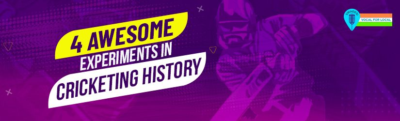 4 Awesome Experiments In Cricketing History
