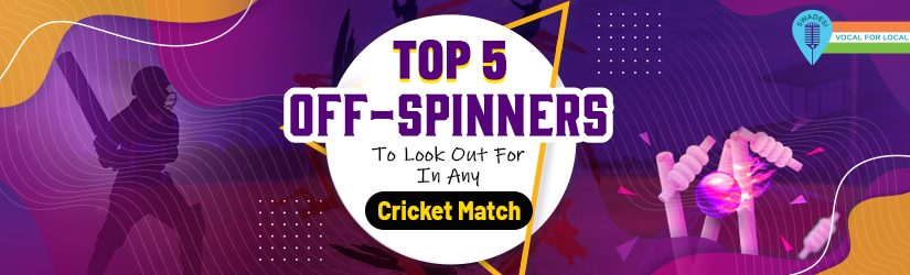 Top 5 Off-Spinners To Look Out For In Any Cricket Match