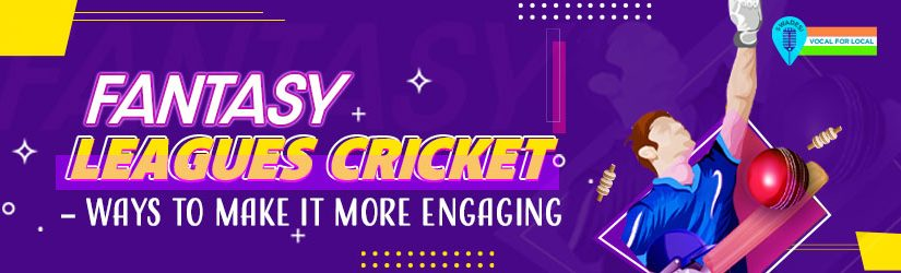 Fantasy Cricket Leagues – Ways to Make It More Engaging
