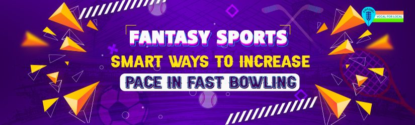 Fantasy Sports – Smart Ways To Increase Pace in Fast Bowling