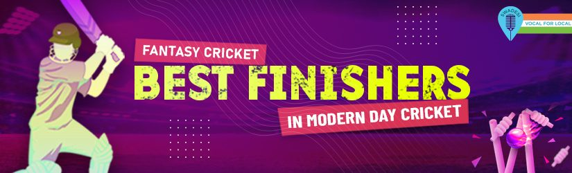 Fantasy Cricket – Best Finishers in Modern Day Cricket