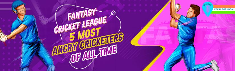 Fantasy Cricket League – 5 Most Angry Cricketers of All Time