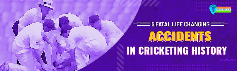 5 Fatal Life-changing Accidents In Cricketing History