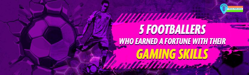 5 Footballers Who Earned a Fortune With Their Gaming Skills