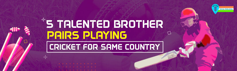 5 Talented Brother Pairs Playing Cricket for Same Country