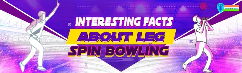 Interesting Facts About Leg Spin Bowling