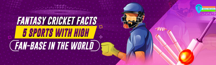 Fantasy Cricket Facts – 5 Sports With High Fan-base in the World