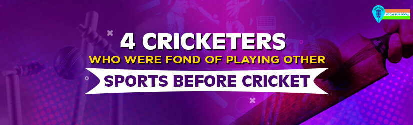 4 Cricketers Who Were Fond of Playing Other Sports Before Cricket