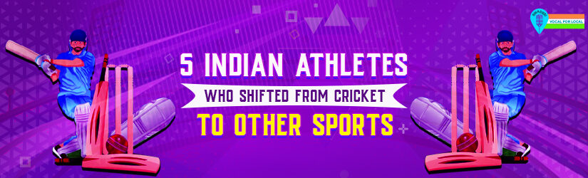 5 Indian Athletes Who Shifted from Cricket to Other Sports