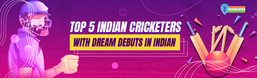 Top 5 Indian Cricketers With Dream Debuts In Indian Cricket