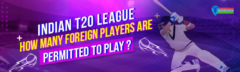 Indian T20 League – How Many Foreign Players are Permitted to Play?