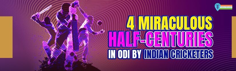 4 Miraculous Half-centuries in ODI by Indian Cricketers