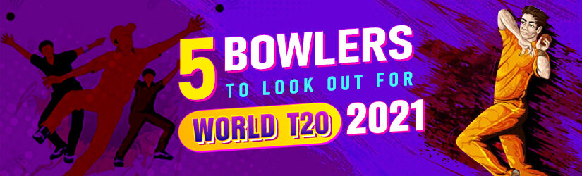 5 Bowlers to Look Out for World T20 2021